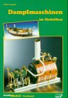 Dampfmaschinen im Modellbau (Schiffs-Modell-Spezial)