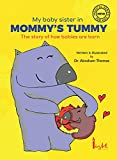 My baby sister in Mommy's Tummy: The story of how babies are born (Kids Medical Books Book 2) (English Edition)