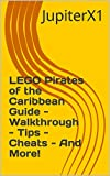 LEGO Pirates of the Caribbean Guide - Walkthrough - Tips - Cheats - And More! (English Edition)
