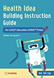Health Idea Building Instruction Guide for LEGO® Education SPIKE™ Prime 04 Sit up (English Edition)