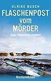 Flaschenpost vom Mörder: Nordseekrimi (Kripo Wattenmeer ermittelt 1)