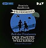 Weltgeschichte(n). Zeit der Finsternis: Der Zweite Weltkrieg: Ungekürzte Lesung mit Peter Lontzek (1 mp3-CD) (Die Adventures-in-Time-Reihe)