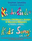Kinderlieder Songbook - German Children's Songs & Nursery Rhymes - Kids Songs, Vol. 2.: Das Liederbuch mit allen Texten, Noten und Gitarrengriffen zum Mitsingen und Mitspielen