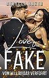 Love the Fake: Vom Milliardär verführt (Unexpected Lovestories 1)
