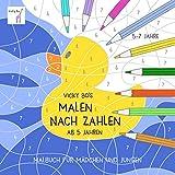 Malen nach Zahlen ab 5 Jahre. Malbuch: Malbuch für Mädchen und Jungen