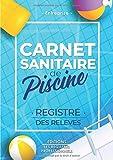Carnet Sanitaire Eau de Piscine et Jacuzzi   Edition 2020: Registre de Contrôle et des relevés   Analyses Eau, Chlore, PH   108 Pages (216 Analyses)   ... x 11.69 pouces)   Papier Qualité Supérieure