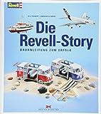 Die Revell-Story: Bauanleitung zum Erfolg