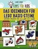 Tipps für Kids: Das Ideenbuch für LEGO® Basis-Steine: Kinderleichte Bauanleitungen für LEGO® Basissteine (2x2 und 2x4)