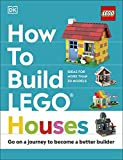 How to Build LEGO Houses: Go on a Journey to Become a Better Builder (English Edition)