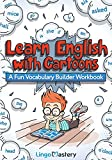 Learn English With Cartoons: A Fun Vocabulary Builder Workbook