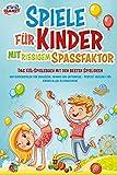 Spiele für Kinder mit riesigem Spaßfaktor: Das XXL-Spielebuch mit den besten Spielideen und Kinderspielen für draußen, drinnen und unterwegs - Perfekt geeignet für Kinder aller Altersstufen!