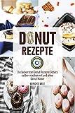 Donut Rezepte: Die leckersten Donut Rezepte Donuts selber machen mit und ohne Donut Maker