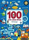 100 Gute-Laune-Rätsel - Fahrzeuge: Lernspiele für Kinder ab 5 Jahre