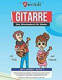 Das Gitarrenbuch für Kinder ab 5 Jahren – BAND 1: Einfacher Gitarre lernen für Kinder   Die Kinder Gitarrenschule (DIN A4) mit Lernvideos zu den ... - Das Gitarrenbuch für Kinder, Band 1)