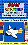 Brick Madness - LEGO® Mosaic Building Instructions: Volume 28 - Space Shuttle (Brick Madness - LEGO® Project Building Instructions) (English Edition)