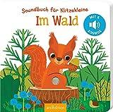 Soundbuch für Klitzekleine - Im Wald: Mit 6 leicht auslösbaren Sounds | Ein allererstes Soundbuch für kleine Kinderhände ab 12 Monaten