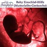 Baby Einschlaf-Hilfe (Mutterleibs-Geräusche)