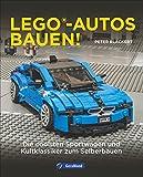 Lego Lego-Autos bauen! Die coolsten Sportwagen und Kultklassiker zum Selberbauen. Vom BMW über den Ferrari bis zum Porsche. Modellbau mit Lego.