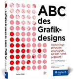 ABC des Grafikdesigns: Grafik und Gestaltung visuell erklärt
