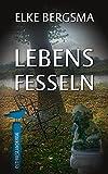 Lebensfesseln - Ostfrieslandkrimi (Büttner und Hasenkrug ermitteln 29)
