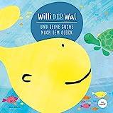 Willi der Wal und seine Suche nach dem Glück   Eine wunderbare Geschichte über Willi, den Wal, und seine Freunde, die Meerestiere   Bilderbuch für Kinder ab 2 Jahre   Kinderbuch, Kindergeschichte