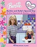 Barbie and Kelly's Special Day: El Dia Especial de Barbie y Kelly