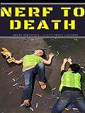 Nerf to Death [OV]