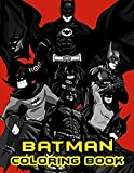 Batman Coloring Book: Great Coloring Pages Over 50 Design about Batman DC Universe for Kids And All Fans.