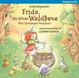 Frida, die kleine Waldhexe: Drei spannende Abenteuer