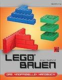 LEGO® bauen: Das 'inoffizielle' Handbuch