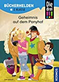 Die drei !!!, Bücherhelden 2. Klasse, Geheimnis auf dem Ponyhof: Erstleser Kinder ab 7 Jahre