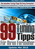 99 TuningTipps für Ihren Fernseher – Geeignet für alle Flachbildschirme, TV-Geräte, HDTVs