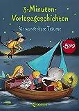 3-Minuten-Vorlesegeschichten für wunderbare Träume: Die Einschlafhilfe zum Vorlesen, Mitlesen und Einschlafen für Kinder ab 3 Jahre mit wunderschönen Illustrationen