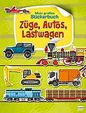 Züge, Autos und Lastwagen: Mein großes Stickerbuch