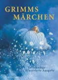 Grimms Märchen: Vollständige illustrierte Ausgabe