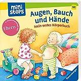ministeps: Augen, Bauch und Hände: Mein erstes Körperbuch. Ab 18 Monaten (ministeps Bücher)