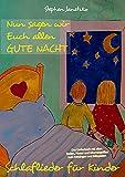 Nun sagen wir Euch allen GUTE NACHT - Schlaflieder für Kinder: Das Liederbuch mit allen Texten, Noten und Gitarrengriffen zum Mitsingen und Mitspielen