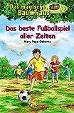 Das magische Baumhaus (Band 50) - Das beste Fußballspiel aller Zeiten: Kinderbuch über die Fußball-Weltmeisterschaft 1970 für Mädchen und Jungen ab 8 Jahre
