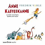 Anne Kaffeekanne: 12 Lieder zum Singen, Spielen und Tanzen: Kinderlieder ab 3 Jahren: Das Bestselleralbum von Frederik Vahle