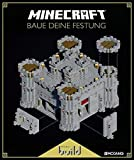 Minecraft, Baue deine Festung: Ein offizielles Minecraft-Buch (Minecraft Exklusiv, Band 3)