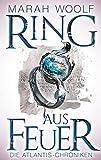 Ring aus Feuer (AtlantisChroniken 2)