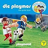 Das große Spiel. Das Original Playmobil Hörspiel: Die Playmos 7