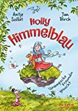 Holly Himmelblau – Unmagische Freundin gesucht (Die Holly Himmelblau-Reihe 1)