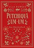 Putchiqua um-um: Das Märchenbuch