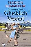 Glücklich Vereint: Eine herzzerreißende Liebesgeschichte im Nachkriegsdeutschland (Kriegsjahre einer Familie 10)