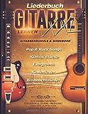 Liederbuch Gitarre Lernen XXL - Gitarrenschule & Songbook, Pop & Rock Songs, Klassik Stücke, Evergreens, Kinderlieder, Weihnachtslieder: Alle Lieder ... Zupfmuster und Schlagtechniken zu jedem Lied