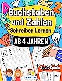 Buchstaben und Zahlen Schreiben Lernen ab 4 Jahren: Großes Übungsheft – A4 Vorschulblock für Kinder. Das umfangreiche Lernbuch für Kindergarten, Vorschule und 1. Klasse zur Förderung der Feinmotorik.