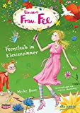 Unsere Frau Fee – Feenstaub im Klassenzimmer: Bezaubernder Kinderroman mit farbigen Illustrationen ab 7 (Unsere Frau Fee-Reihe 1)