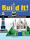 Build It! World Landmarks: Make Supercool Models with your Favorite LEGO® Parts (Brick Books)