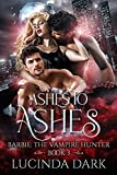 Ashes to Ashes (Barbie: The Vampire Hunter Book 3) (English Edition)